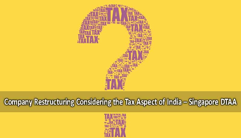 Company Restructuring Considering The Tax Aspect Of India