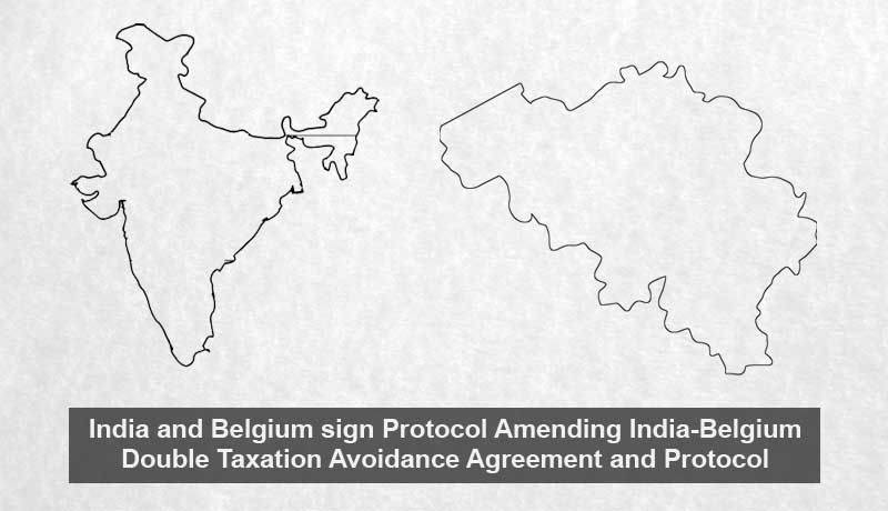 India And Belgium Sign Protocol Amending India Belgium Double