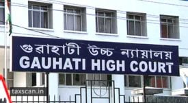Service Tax - Gauhati High Court - Tax - Taxscan
