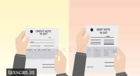 Credit Notes - Debit Notes - Taxscan