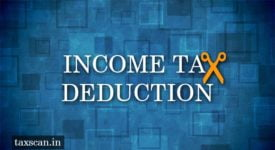 Income Tax Deduction - Taxscan