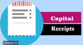 Capital Receipts - Income Tax