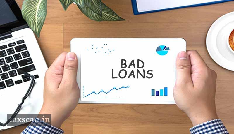 Bad Loans - Chartered Accountants - Taxscan