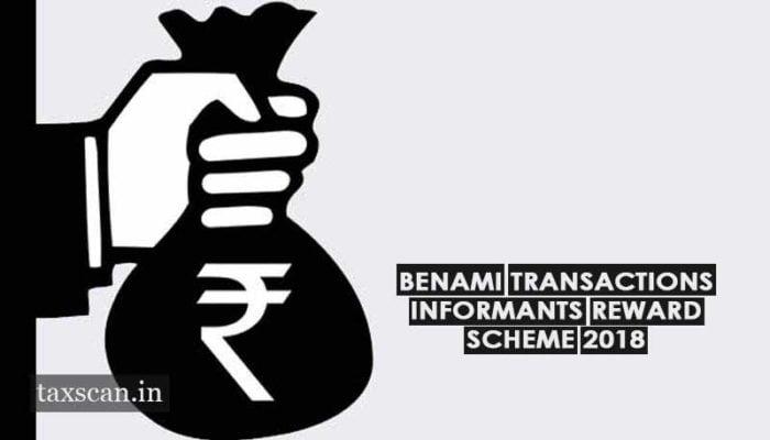 Benami Transactions Informants Reward Scheme 2018