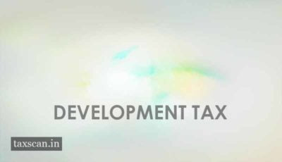 Development Tax - Taxscan