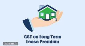 Lease Premium - GST - Taxscan