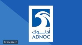 Foreign Companies - ADNOC - Taxscan