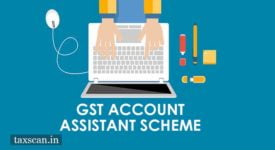 GST Account Assistant Scheme - Taxscan