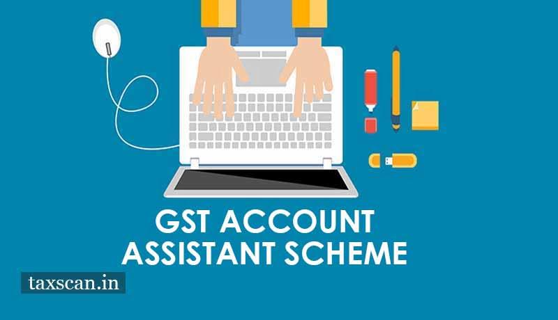 GST Account Assistant Scheme - Taxscan