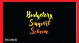 Budgetary Support Scheme - Taxscan