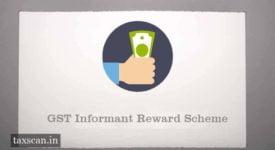 GST Informant Reward Scheme - Taxscan