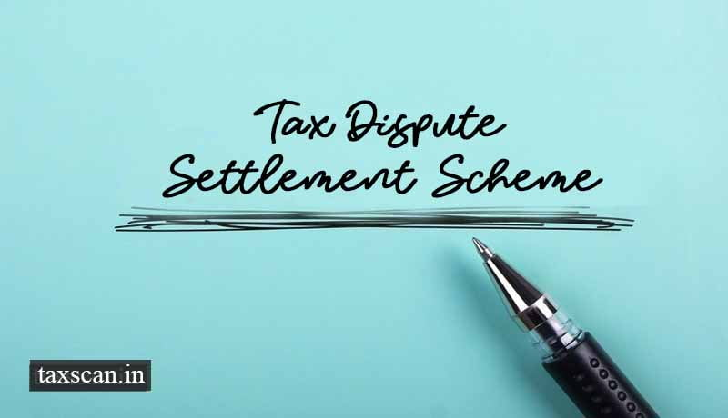Tax Dispute Settlement Scheme - Taxscan