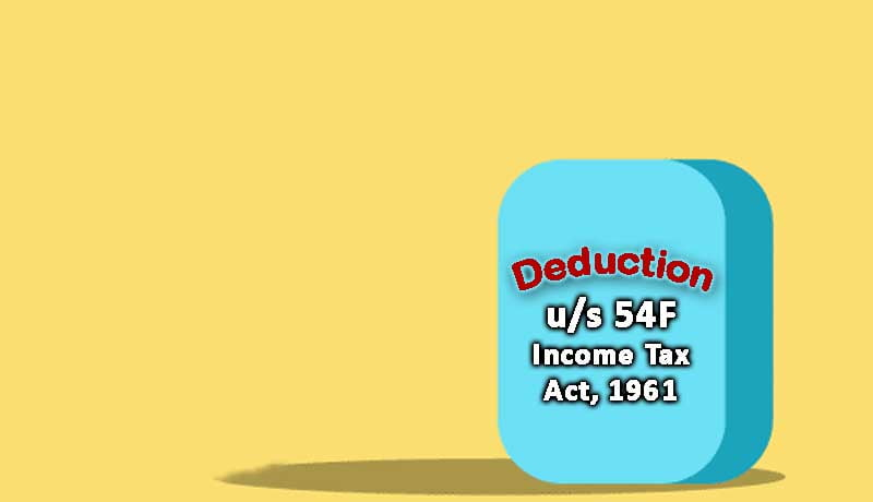 ITAT - deduction - Section 54F - Taxscan