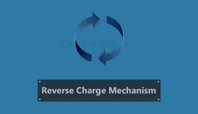 GST RCM - Reverse Charge Mechanism