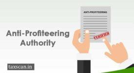 Anit Profiteering Authority - CBEC - Taxscan