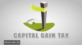 Transfer - Capital Gain Tax - Taxscan