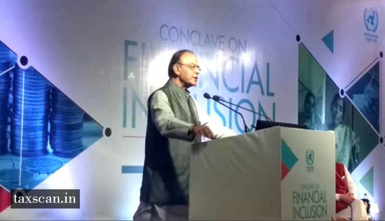 Aadhaar Legislation will stand the test of Constitutionality, says FM Jaitley in Conclave on Finance Inclusion
