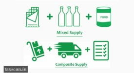 Mixed Supply - Composite Supply - Taxscan
