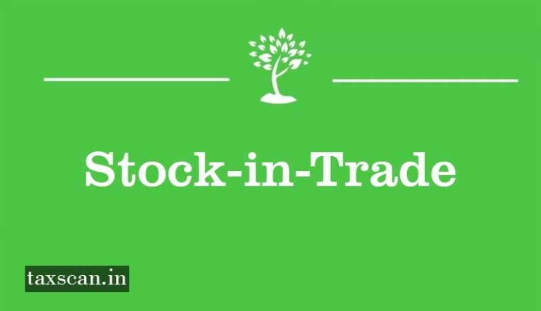 Reduction in Price of Stock-in-Trade can be allowed while Computing Business Income only in Trading Account: ITAT [Read Order]