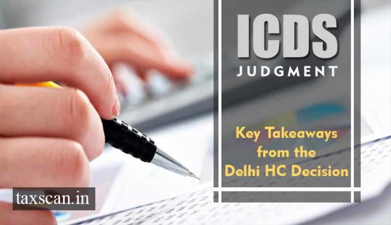 ICDS Judgment: Key Takeaways from the Delhi HC Decision [Read Judgment]