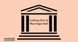 Construction - Marriage Hall - AAR - Taxscan