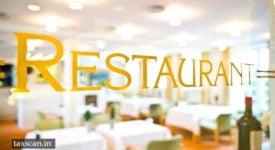 Restaurants - CBEC - CGST - Taxscan