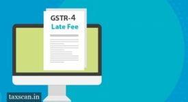 GSTR 4 - Late Fee