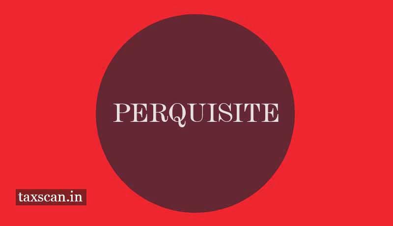 Perquisite - Taxscan