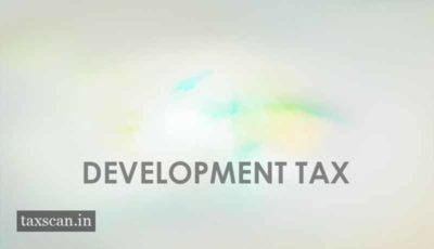 Development Tax - Taxscan