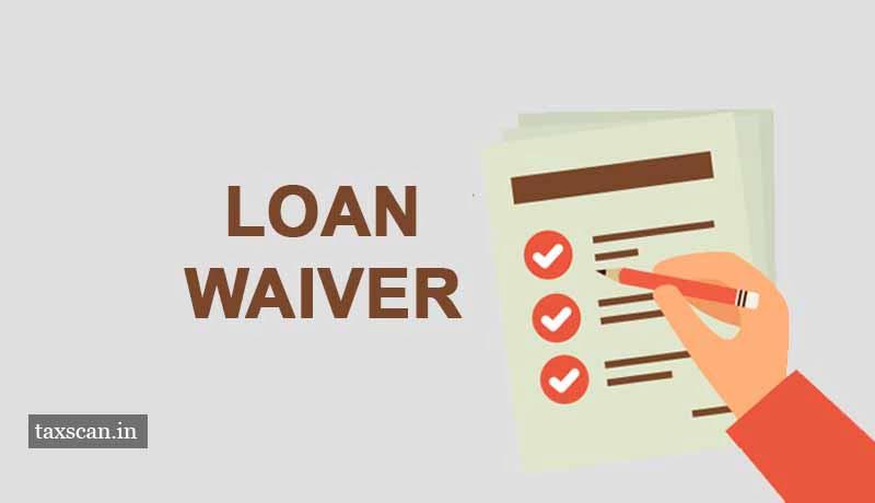 Loan Waiver - ITAT - Taxscan