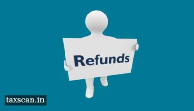 Refunds - CBDT - Taxscan