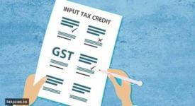 GST - GSTR-3B - Input Tax Credit - Taxscan