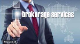 Brokerage Services - GST - AAR - Taxscan