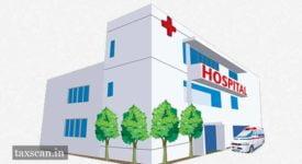Hospitals - GST - AAR - Taxscan