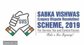 Sabka Vishwas Scheme - GST - Taxscan