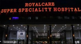 Input Tax Credit - Royalcare Speciality Hospital - Taxscan