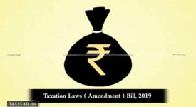 Taxation Laws (Amendment) Bill, 2019 - Taxscan
