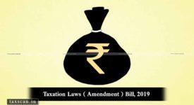 Taxation Laws (Amendment) Bill, 2019 - Taxscan