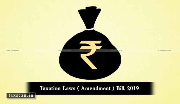 Cabinet approves Taxation Laws (Amendment) Bill, 2019 [Read Bill]