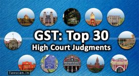 GST - High Court Judgments - Taxscan