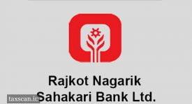Rajkot Nagarik Sahakari Bank - Taxscan