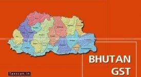 Bhutan - GST - Tax - Taxscan