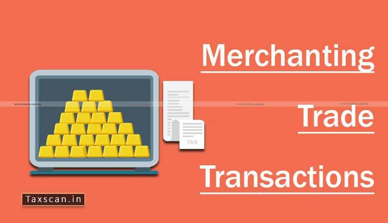Merchanting Trade Transactions - RBI - Guidelines - Taxscan