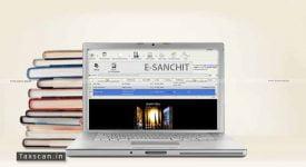 e-SANCHIT - Documents - Deactivation - CBIC - Taxscan