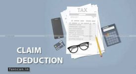 Assessee - Claim deduction - Taxscan