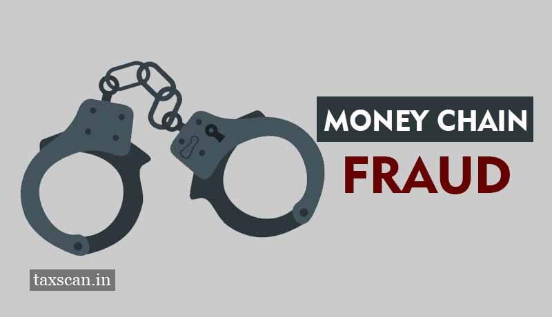 Bail Money Chain - Money Chain Fraud - Taxscan