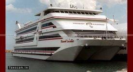 Casino Vessels - Floating Ships - Mumbai Bench - CESTAT - Taxscan