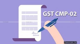 Opting-in Composition Scheme - Form GST CMP-02 - Composition - CBIC - Filing - Taxscan