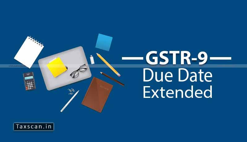 Due Date GSTR-9 - GSTR-9 Extension - GSTR-9C - Taxscan