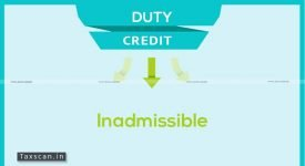 Inadmissible Duty Credit - Taxscan